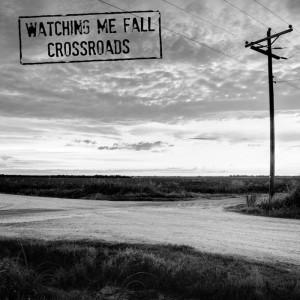 WatchingMeFall_crossroadsLP